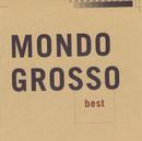 MONDO GROSSO best/MONDO GROSSO