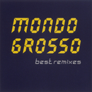 MONDO GROSSO best remixes/MONDO GROSSO