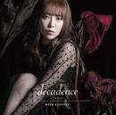 décadence -デカダンス-/黒崎真音