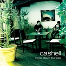 from There to Here/cashell