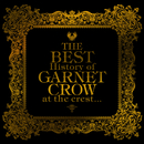 THE BEST History of GARNET CROW at the crest… / GARNET CROW