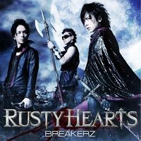 RUSTY HEARTS/BREAKERZ