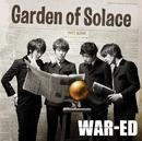 Garden of Solace/WAR-ED