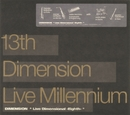 "13th Dimension""Live Millennium""/DIMENSION"