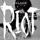 RIOT/VALSHE