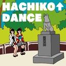 HACHIKO↑DANCE/YANAKIKU