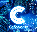 Don't Let Me Down/Cellchrome