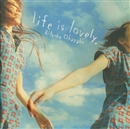 life is lovely/岡崎律子