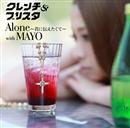 Alone ~君に伝えたくて~ with MAYO/クレンチ&ブリスタ