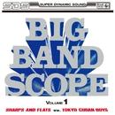 ビッグ・バンド・スコープ第1集/原信夫とシャープス&フラッツ、東京キューバンボーイズ