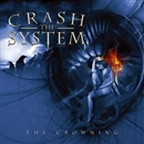 THE CROWNING/CRASH THE SYSTEM