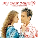 MY DEAR MUSICLIFE/櫻井哲夫