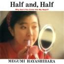 Half and, Half/林原めぐみ