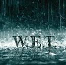 W.E.T.(ウエット)/W.E.T.(ウエット)