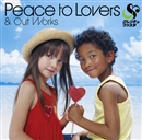 Peace to Lovers & Out Works/クレンチ&ブリスタ