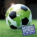 V.A/NATIONAL ANTHEMS OF THE WORLD for SOUTH AFRICA 2010