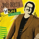 HIGH STANDARDS/JEFF BERLIN