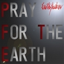 PRAY FOR THE EARTH(BSフジ フォーミュラ・ニッポン2011 テーマソング)/アースシェイカー