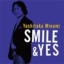 SMILE & YES/南 佳孝