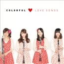 Colorful Love Songs/COLORFUL(カラフル)