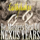 RE-MASTERS ~BEST OF NEXUS YEARS/EARTHSHAKER