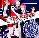 I sing for you/THE KIDDIE