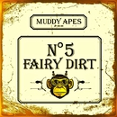 Fairy Dirt No.5/Muddy Apes