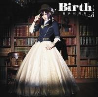Birth/喜多村英梨