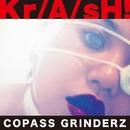 Kr/A/sH! <音圧鬼盤>/COPASS GRINDERZ