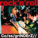 rock'n'roll <音圧鬼盤>/Co/ss/griNDErZ//