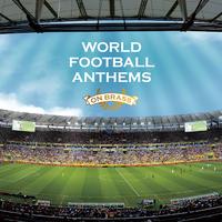 WORLD FOOTBALL ANTHEMS ON BRASS~ブラバンワールドサッカーチャンピオン~/なぎさブラススペシャルバンド/大阪市音楽団/陸上自衛隊中央音楽隊