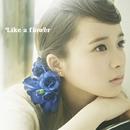 Like a flower<TYPE-B>/塩ノ谷早耶香