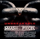 Unbreakable/SMASH INTO PIECES