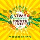 VIVA!!! SUMMER COVERS ~Dancin' In The Round~/MAY'S