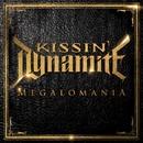 MEGALOMANIA/KISSIN' DYNAMITE