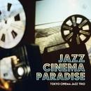Jazz Cinema Paradise/Tokyo Cinema Jazz Trio