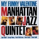 MY FUNNY VALENTINE/Manhattan Jazz Quintet