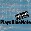 PLAYS BLUE NOTE/Manhattan Jazz Quintet