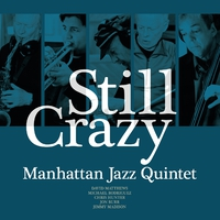 Still Crazy/Manhattan Jazz Quintet