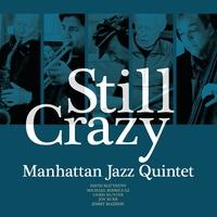 Still Crazy/Manhattan Jazz Quintet