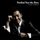 Nothin' but the Bass/櫻井哲夫