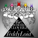 Re:MOMOIRO CLOVER Z/TeddyLoid