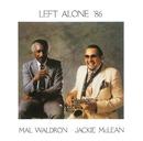 レフト・アローン'86/マル・ウォルドロン&ジャッキー・マクリーン