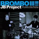 BROMBOIII!!!/JBプロジェクト(神保彰&ブライアン・ブロンバーグ)