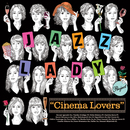 CINEMA LOVERS ~映画に恋して~/JAZZ LADY PROJECT