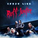 RUFF JUSTICE/CRAZY LIXX