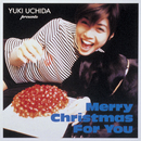 Merry Christmas For You/内田有紀