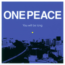 You will be long/ONE PEACE