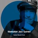 サム・スカンク・ファンク/Manhattan Jazz Quintet