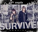 SURVIVE!/angela